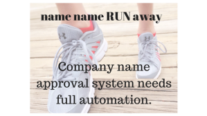 Company name approval system needs full automation.